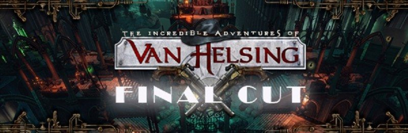 PC REVIEW: The Incredible Adventures of Van Helsing: Final Cut