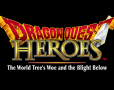 DRAGON QUEST HEROES The World Tree's Woe and the Blight Below Gaming Cypher