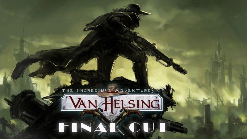 Van Helsing: Final Cut Release Date Announced
