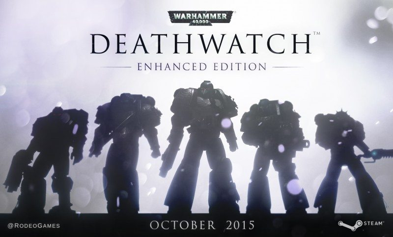 Rodeo Games Release Unreal Engine 4, Warhammer 40,000: Deathwatch - Enhanced Edition for PC