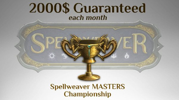Spellweaver Masters Championship Guaranteed $2000 Each Month
