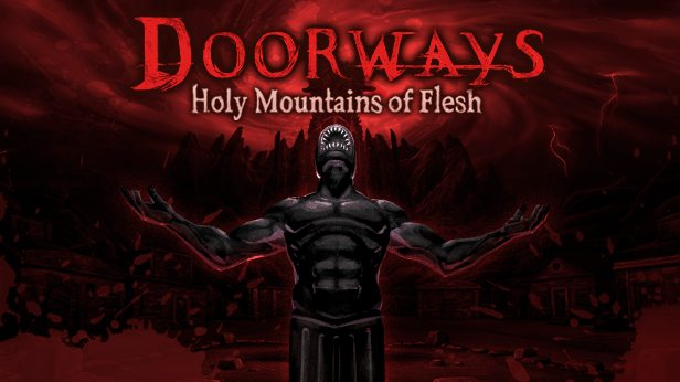 Doorways: Holy Mountains of Flesh Release Date Announced
