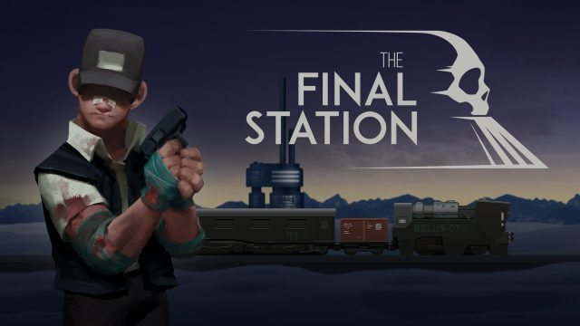 The Final Station Releases in Two Weeks, New Trailer by tinyBuild GAMES