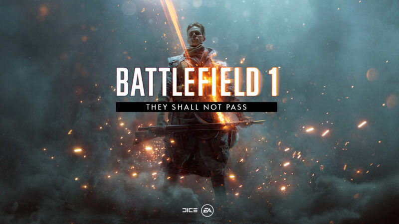 Battlefield 1 They Shall Not Pass Trailer Released