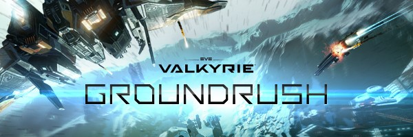 EVE: Valkyrie New Groundrush Update Now Available