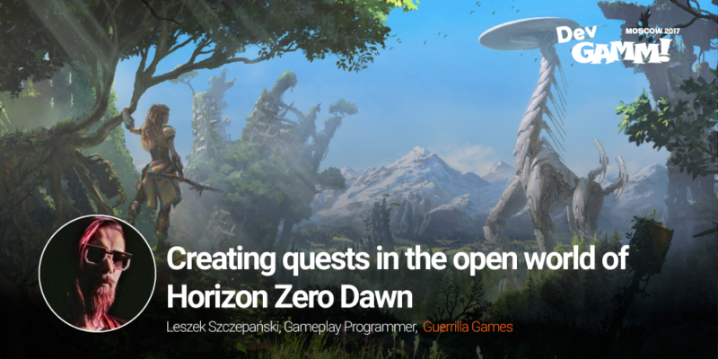 Horizon: Zero Dawn Creating Quests in the Open World First Keynote