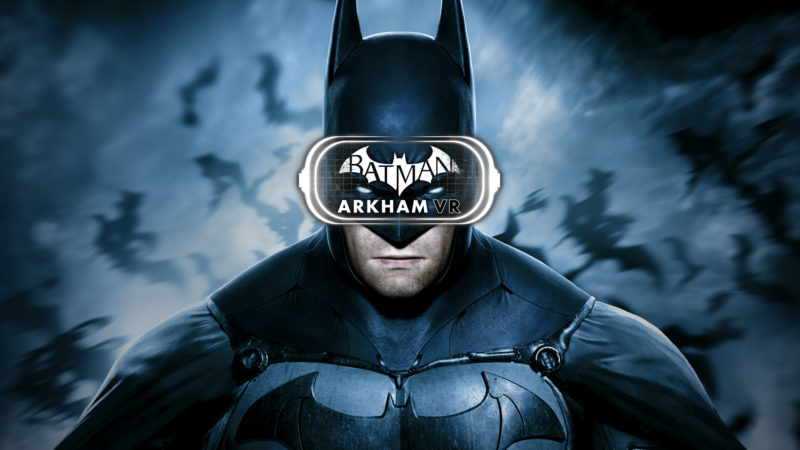 BATMAN: ARKHAM VR Announced for HTC Vive and Oculus Rift