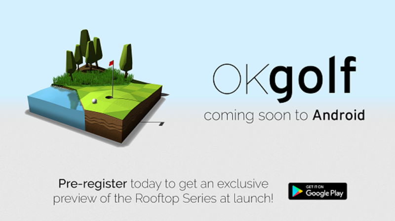 OK Golf Coming Soon to Android Mobiles and Tablets
