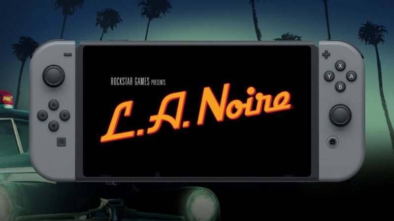 L.A. Noire Official Nintendo Switch Trailer Revealed by Rockstar Games