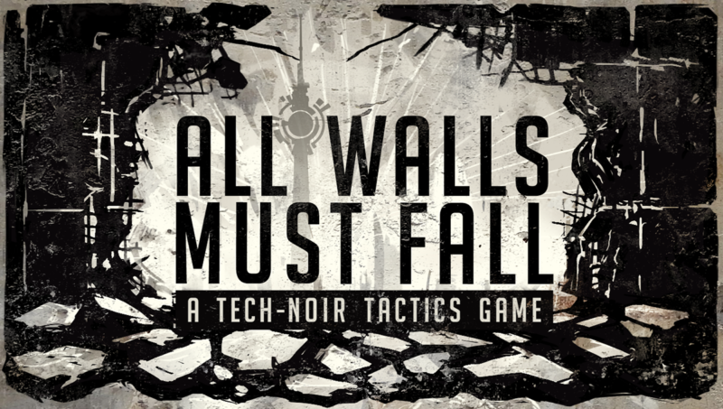 ALL WALLS MUST FALL Tech-Noir Tactics Game Needs Your Support on Kickstarter